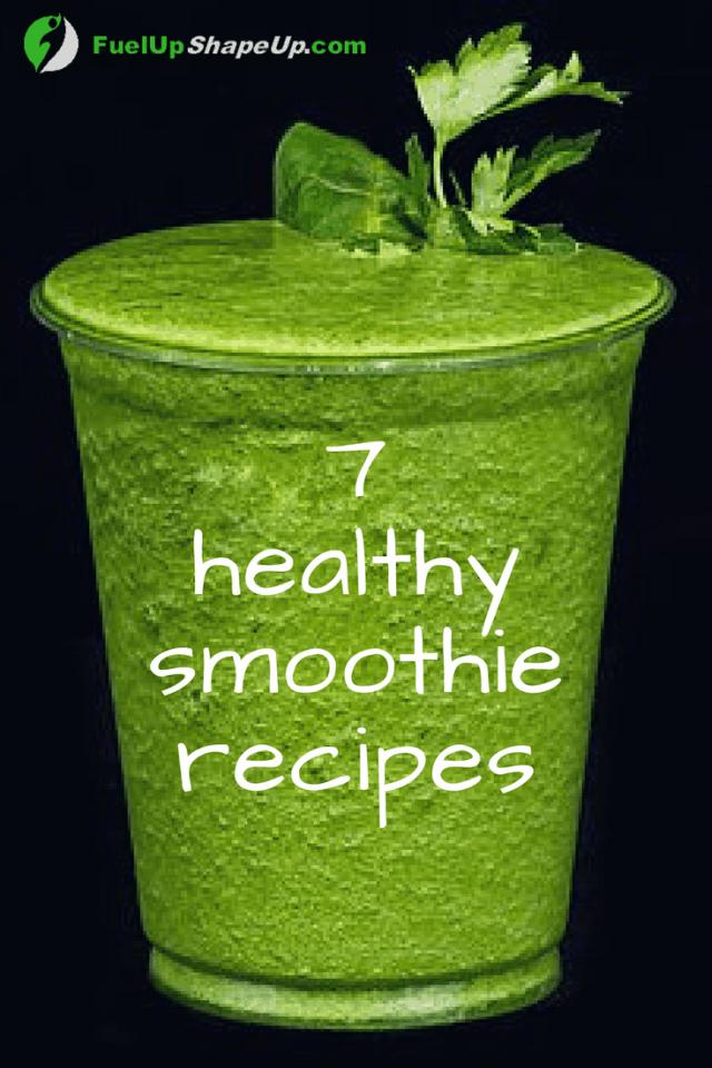 7 Healthy Smoothie Recipes